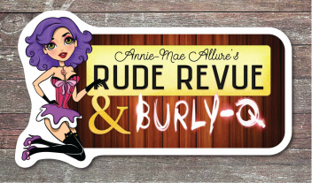Rude Revue and Burly Q